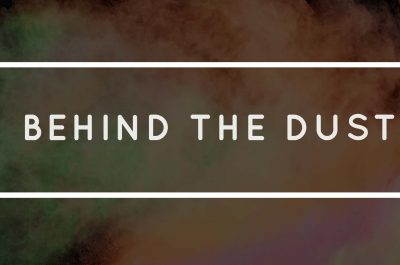 Call for Submissions: Behind the Dust
